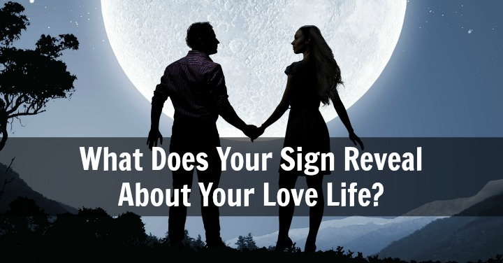 What Does Your Sign Reveal About Your Love Life?