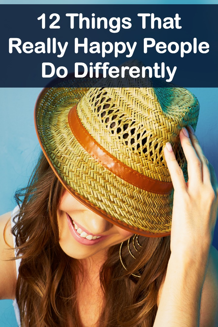 12 Things That Really Happy People Do Differently ~