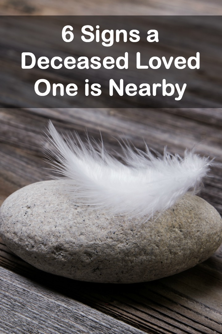 6 Signs a Deceased Loved One is Nearby ~