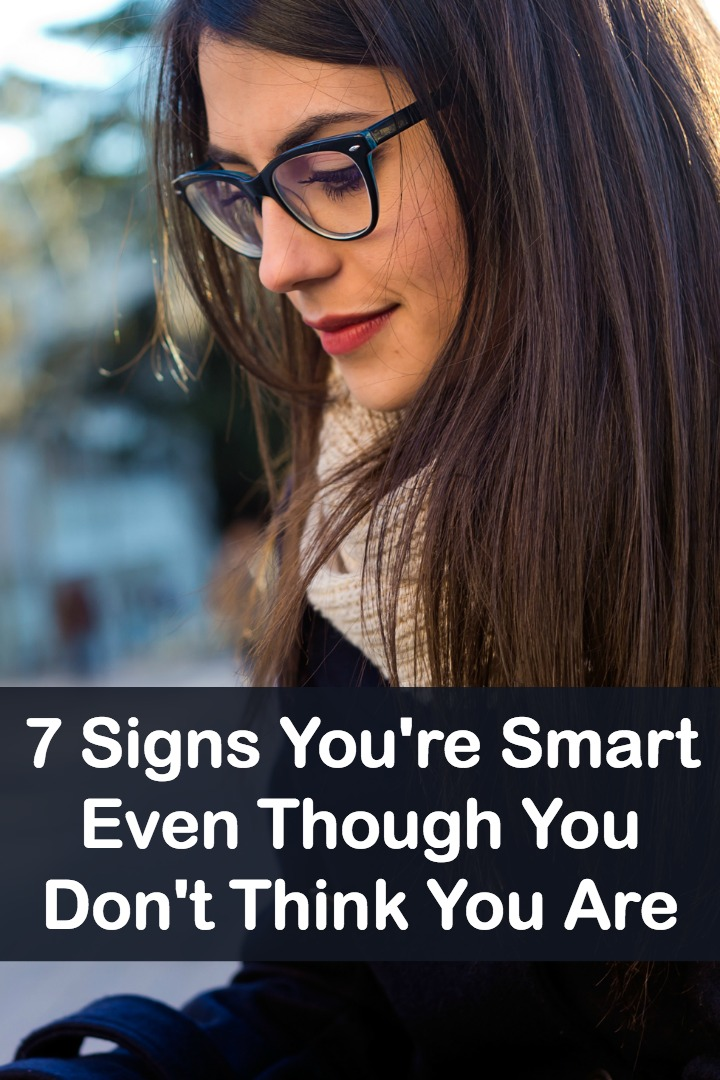 7 Signs You're Smart Even Though You Don't Think You Are - http://personalitybuzz.com/signs-youre-smart/