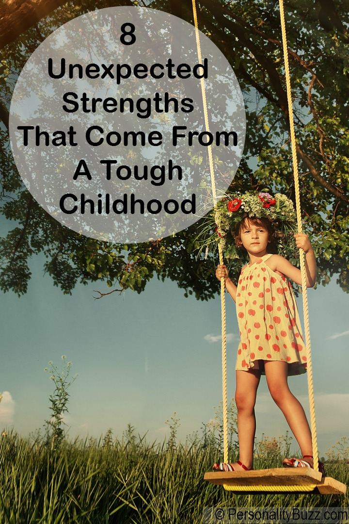 8 Unexpected Strengths That Come From A Tough Childhood http://personalitybuzz.com/tough-childhood/