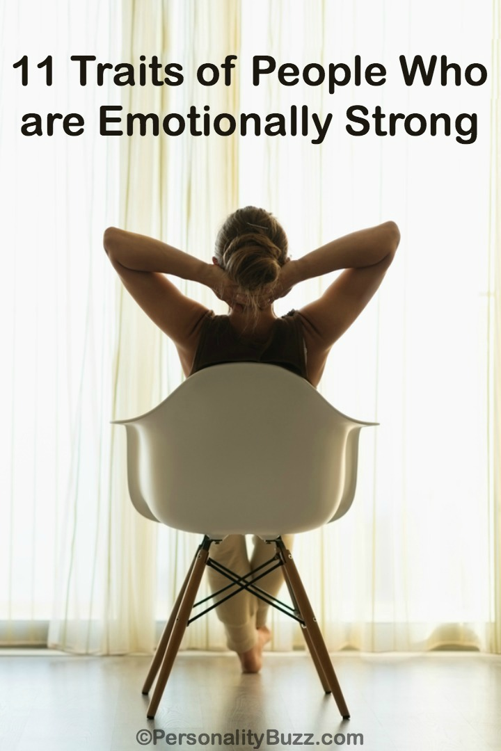 11 Traits of People Who are Emotionally Strong ~ http://personalitybuzz.com/people-who-are-emotionally-strong/