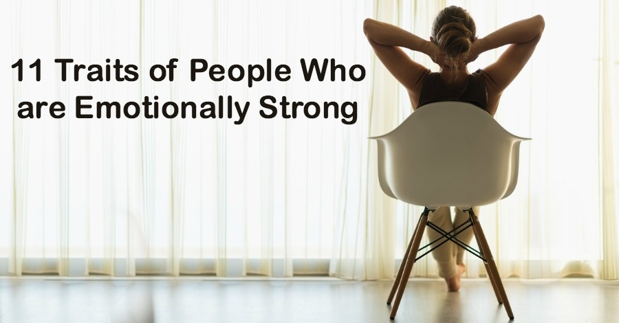 11 Traits of People Who are Emotionally Strong
