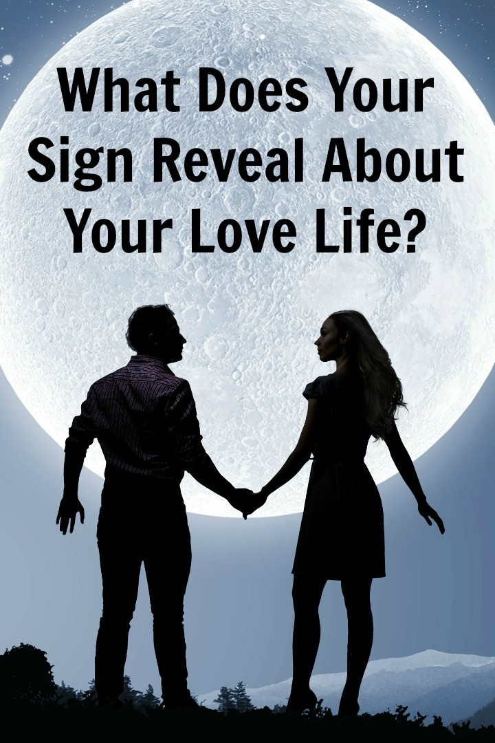 What Does Your Sign Reveal About Your Love Life ~