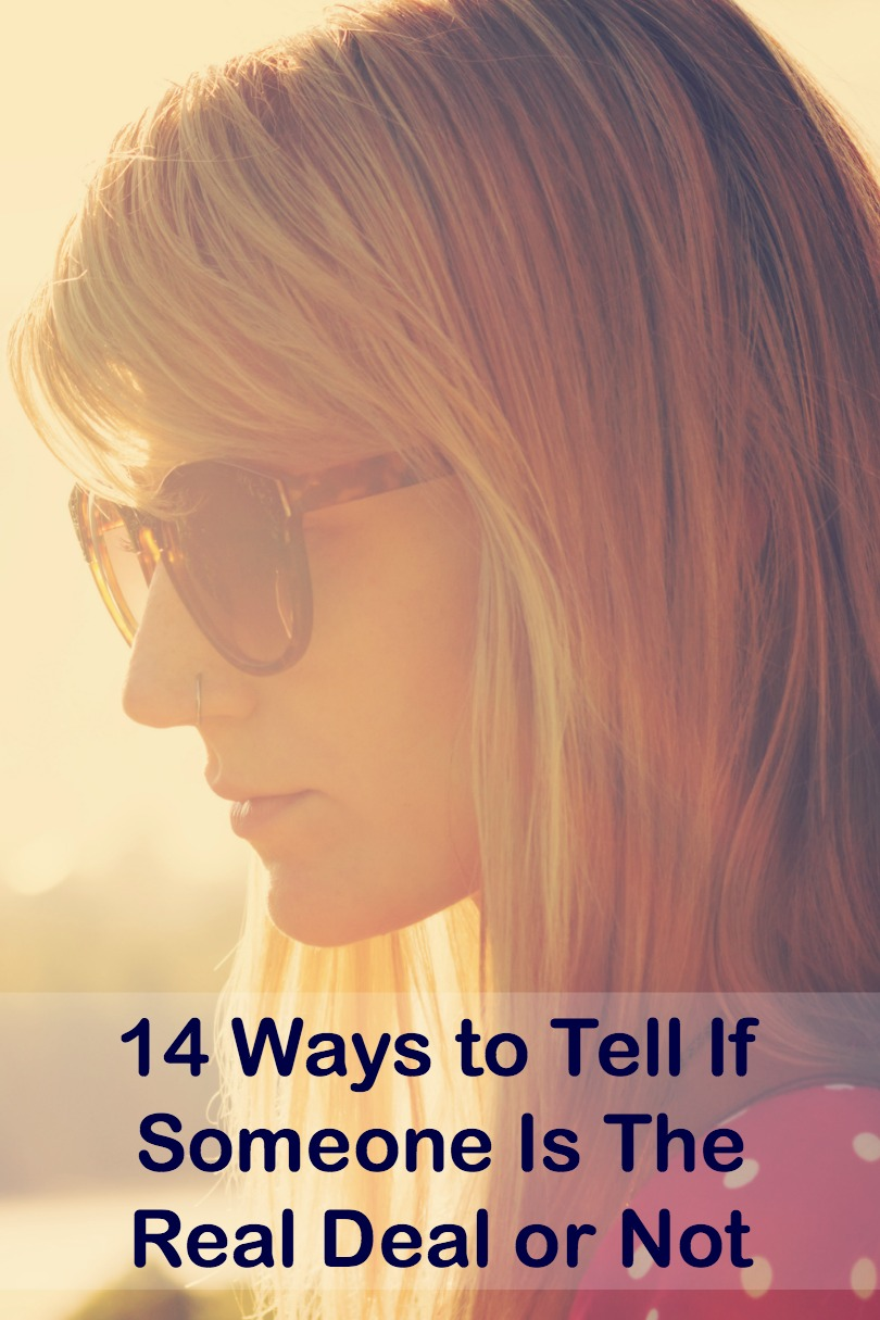 14 Ways to Tell If Someone Is The Real Deal or Not ~