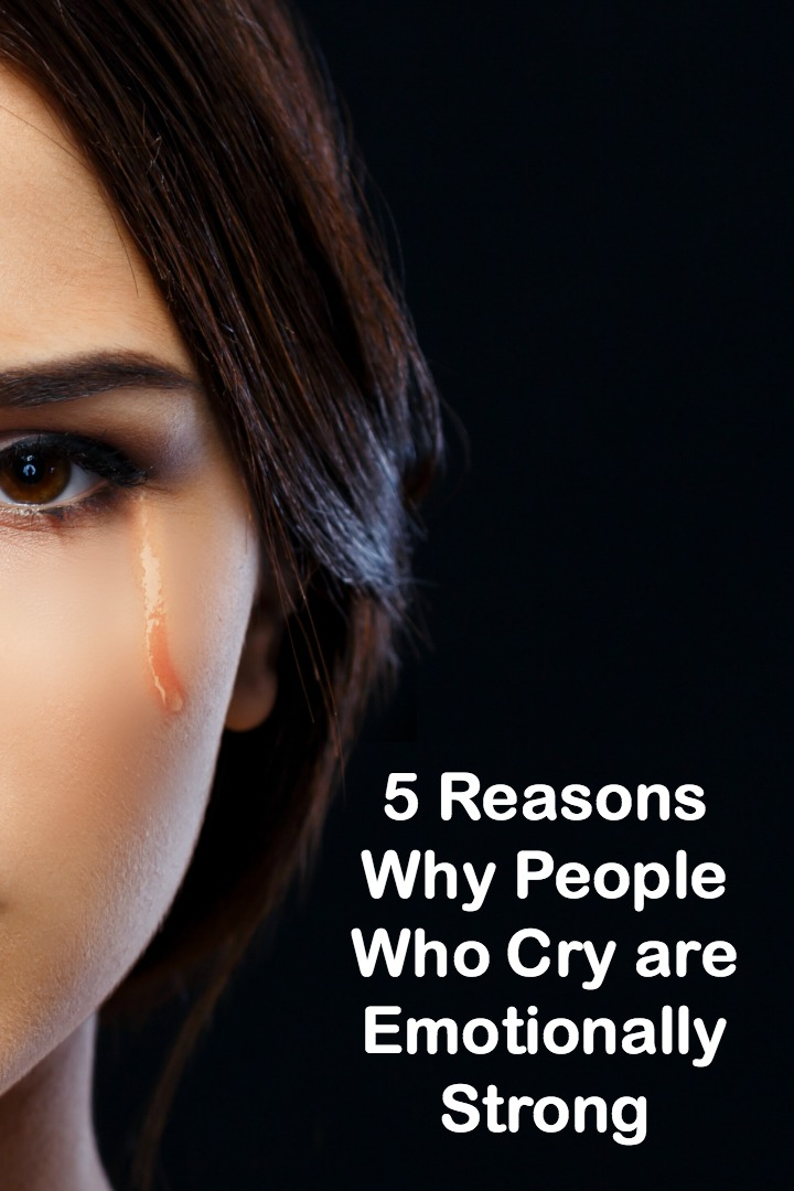 5 Reasons Why People Who Cry are Emotionally Strong ~