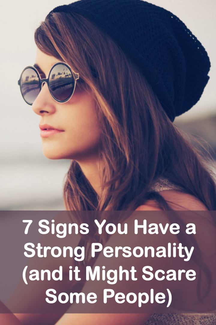 7 Signs You Have a Strong Personality (and it Might Scare Some People) - https://personalitybuzz.com/strong-personality/