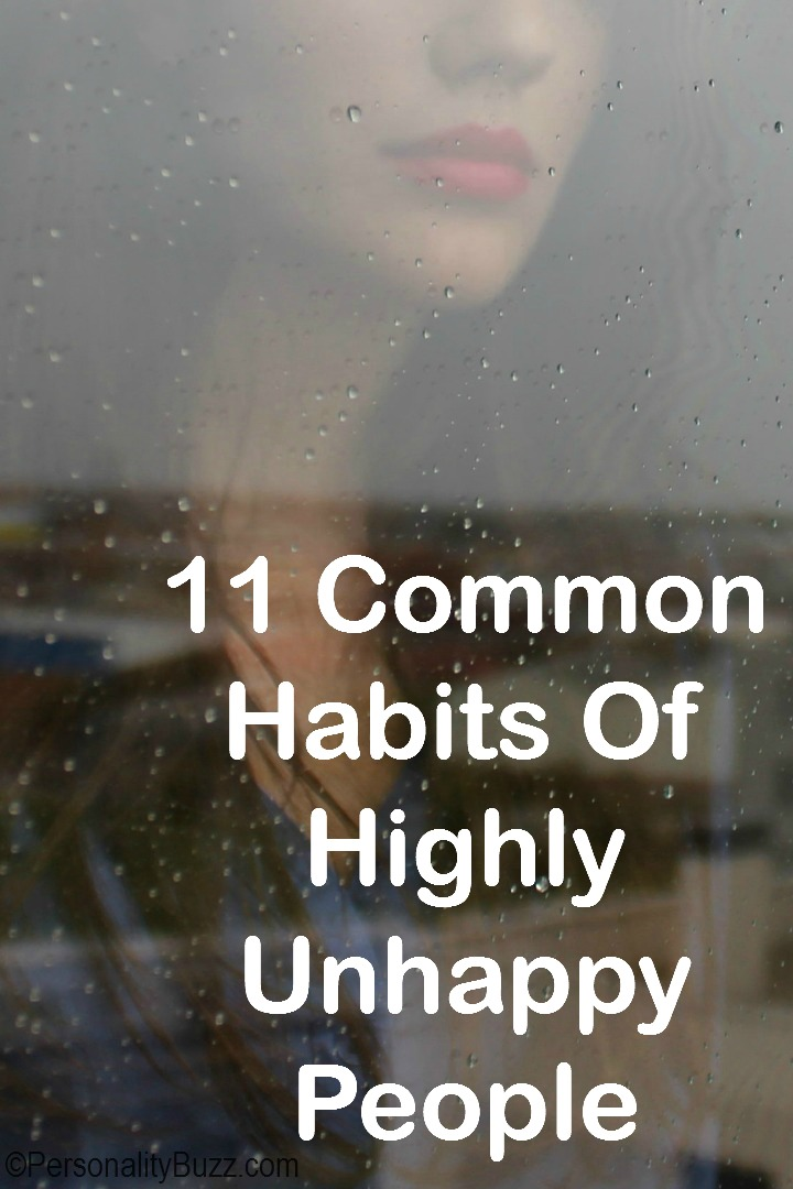 11 Common Habits Of Highly Unhappy People https://personalitybuzz.com/habits-of-highly-unhappy-people/