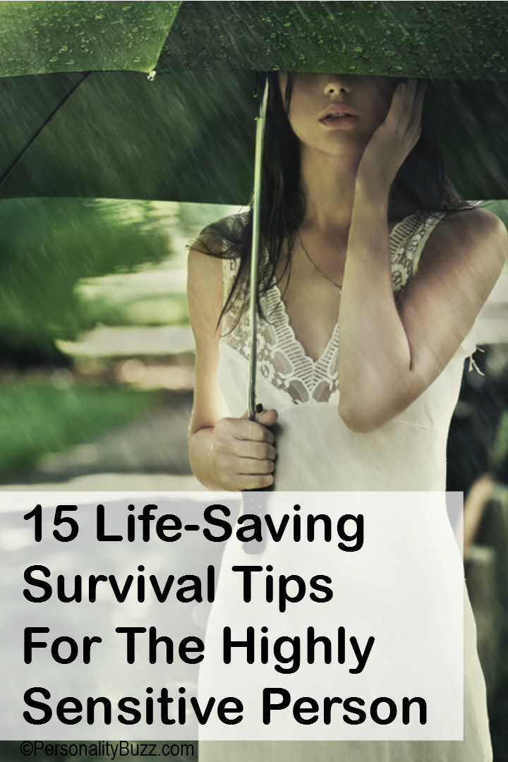 15 Life-Saving Survival Tips For The Highly Sensitive Person https://personalitybuzz.com/highly-sensitive-person/